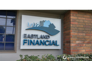Eastland Financial Exterior Suite Sign Orange County - Caliber Signs & Imaging in Irvine Call: 949-748-1070