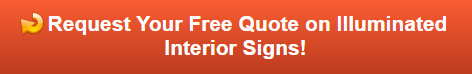 Free quote on illuminated interior signs