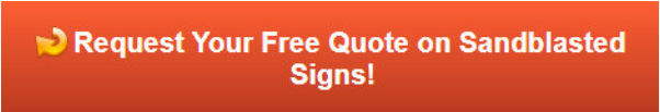 free quote on sandblasted signs in orange county ca