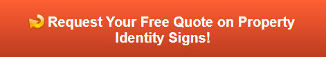 Free quote on property identity signs