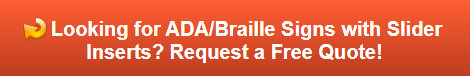 Free quote on ADA Braille Room Signs with Slider Inserts