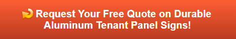 Free quote on durable aluminum tenant panel signs
