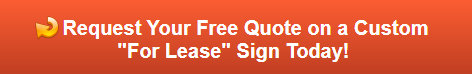 Free quote on custom for lease signs