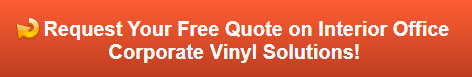 Free quote on interior office corporate vinyl solutions