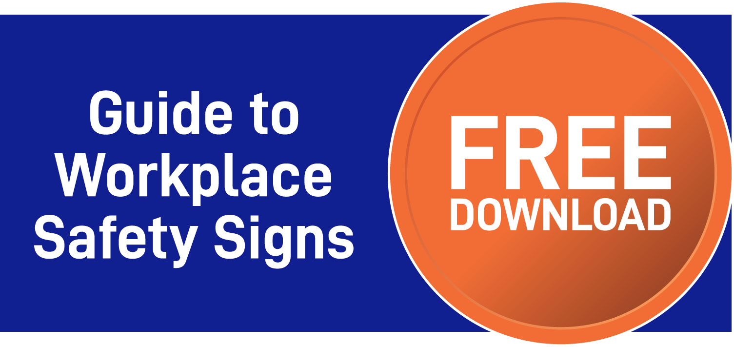 Download Our Free Guide to Workplace Safety Signs 1