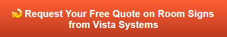 Free quote on Vista Systems Room Signs
