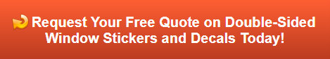 Free quote on double-sided window stickers and decals