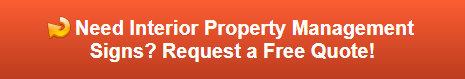 Free quote on interior property management signs